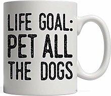 Coffee Mug Life Goal: Pet All The Dogs Mug | Pet