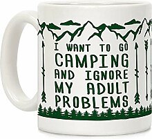 Coffee Mug, Tea Cup, I Want To Go Camping ANd
