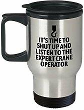 Crane Operator Geschenk Crane Travel Mug Listen To