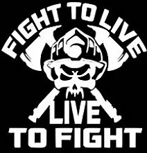 """Decal-Feuerwehr-Aufkleber, """"Fight to Live to"""
