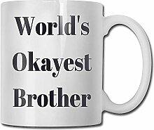 Der Okayest Bruder der Welt lustige Kaffeetasse -