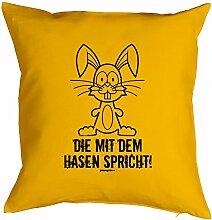 DIE MIT DEM HASEN SPRICHT! : Kissen mit Füllung - Witziges Zusatzkissen, Kuschelkissen, Ostergeschenk. Gelb