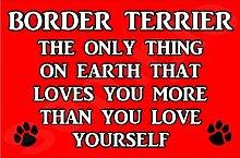 Die Only Thing On Earth Mit Aufschrift Love You More Than Liebt Dich Was Du Selbst Border Terrier - Jumbo Magnet/Jubiläum