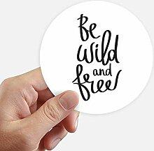 DIYthinker Be Wild and Free Quote Aufkleber 10Cm