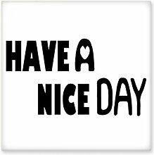 DIYthinker Englisch-Zitat Entwurf Nice Day
