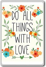 Do All Things With Love - Motivational Quotes Fridge Magnet - Kühlschrankmagne