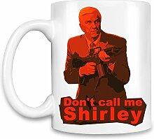 Don't Call Me Shirley Kaffee Becher
