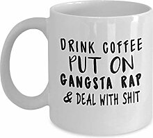 Drink Coffee Put On Gangsta Rap and Deal with Shit