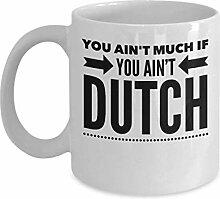 Dutch Coffee Mug Sie Sind Nicht Viel,Wenn Sie
