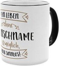 Ein Leben Ohne ... - Personalisierter Kaffeebecher