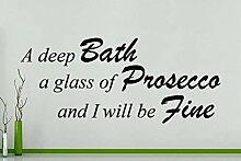 Ein Tiefer Bade ein Glas Prosecco und I Will Be