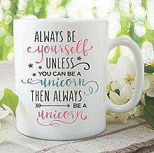 EINHORN BECHER Always Be Einhorn bester Freund Tochter Muttertag Geburtstagsgeschenk lustiges Neuheit, bedruckte Keramik Teetasse wsdmug1003