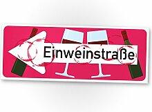 Einweinstraße - Wein Kunststoff Schild, Lustiges