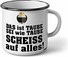 """Emaille Becher mit Schwarzem Rand M Das ist taube sei wie taube scheiss auf alles … """" Fotogeschenke Tassen Becher für Kaffee Tee Emaille"""