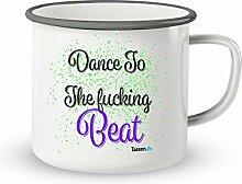 Emaille-Tasse mit Spruch - Dance to the Beat -