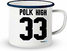 Emaille-Tasse mit Spruch - Polk High 33 - Lustige