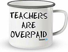 Emaille-Tasse mit Spruch - Teachers are overpaid -