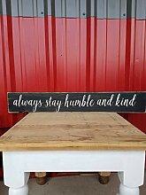 Enid18Bru Holzschild Always Stay Humble and Kind,