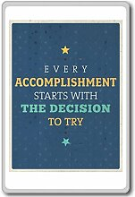 Every Accomplishment Starts With The Deciesion To Start - Motivational Quotes Fridge Magnet - Kühlschrankmagne