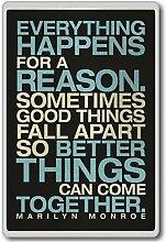 Everything Happens For A Reason... Marilyn Monroe - motivational inspirational quotes fridge magnet - Kühlschrankmagne