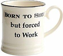 Fairmont & Main Quips & Quotes–Bierkrug–Tasse–Born to Shop, cremefarben