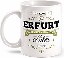 Fashionalarm Tasse Ich komme aus Erfurt - beidseitig bedruckt mit coolem Spruch   Geschenk Idee für Erfurter Männer & Frauen, Farbe:weiß
