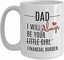 Finanzielle Belastung Becher für Papa von Tochter