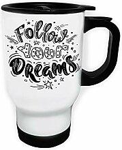 Follow Your Dreams Weiß Thermischer Reisebecher