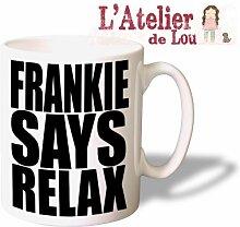 Frankie Says Relax Tasse Mug - Originell Geschenkidee - Spülmaschinenfes