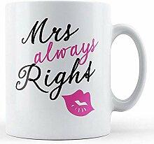 Frau immer rechts bedruckte Tasse