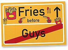 Fries before Guys Kunststoff Schild, kleines