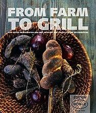 FROM FARM TO GRILL: Von guten Produzenten und den