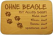 Frühstücksbrettchen Ohne Beagle ist alles doof -