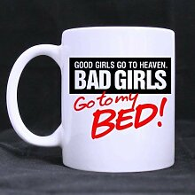 "Funny""Good Girls GO to Heaven Bad Girls Go to"
