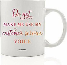 Funny Customer Service Mug 11oz Do Not Make Me Use