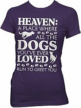 "Funny Dog Lover Frauen T-Shirt ""Himmel: A werden die Hunde, die Sie jemals Loved Run To Greet You"" Dog Lover T-Shirt – tolle Geschenkidee zu A Dog Lover Mutter, Schwester, Oma, Freundin oder einen Freund auf jeden Anlass. Geburtstag Geschenk, Muttertag Geschenk oder Weihnachtsgeschenk..."