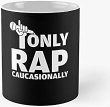 Funny I Rap Caucasionally Lovers Gift Classic Mug