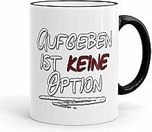 Funtasstic Tasse Aufgeben ist keine Option -
