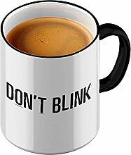 Funtasstic Tasse Dont Blink - Kaffeepott