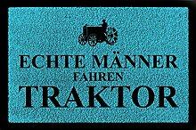 FUSSMATTE Schmutzmatte ECHTE MÄNNER FAHREN TRAKTOR Bauernhof Geschenk Mann Türkisblau