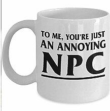 Gamer Mug - Für mich bist du nur ein nerviger NPC