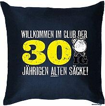 Geschenk Polster Geburtstags Geschenkidee Kissen mit Füllung Willkommen IM Club der 30ig Jährigen alten Säcke! 30 Jahre Mitbringsel Geburtstag 30 Jahre