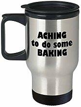 Geschenkidee für Bäcker - Reisetasse - Aching to