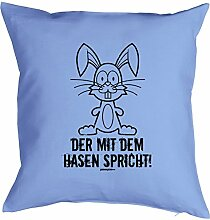 Geschenkidee zu Ostern Fun Kissen mit Füllung: Der mit dem Hasen spricht - Farbe: Hellblau - Goodman Design ®