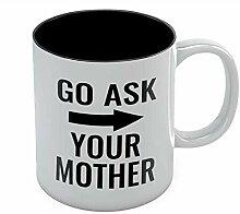 Go Ask Your Mother Kaffeetasse Dad's Favorite