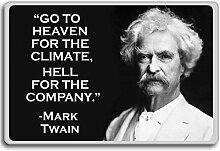 Go To Heaven For Climate.... Mark Twain - motivational inspirational quotes fridge magnet - Kühlschrankmagne