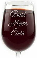 Gravur Best Mom Ever Wein Glas