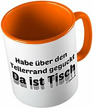 Habe über den Tellerrand geguckt da ist Tisch ★ lustige Tasse - Kaffeetasse - Kaffee-Pott ★ hochwertig bedruckt mit lustigem Spruch ★ Die perfekte Geschenk-Idee