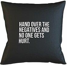 Hand Over The Negatives And No One Gets Hurt Kissenbezug Haus Sofa Bett Dekor Schwarz