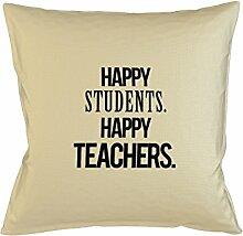 Happy Students Happy Teachers School University Cool Kissenbezug Haus Sofa Bett Dekor Beige